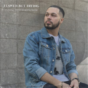 Flawed.But Trying by Jacey Flames